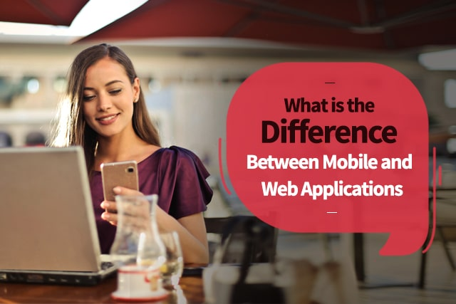 web app vs mobile app